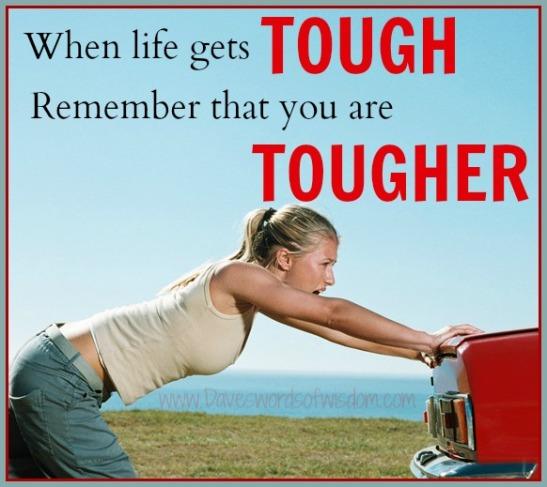 life gets tough